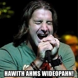 Scott Stapp - HAWITH AHms WIDEOPAHN!