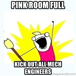 All the things - PINK ROOM FULL KICK OUT ALL MECH ENGINEERS