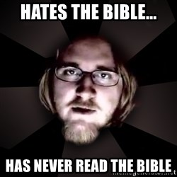 typical atheist - Hates the bible... has never read the bible