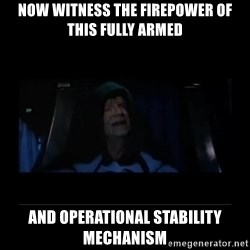 Emperor Palpatine - Now witness the firepower of this fully armed and operational stability mechanism