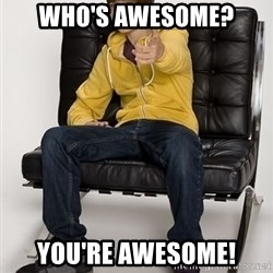 Justin Bieber Pointing - Who's awesome? You're awesome!