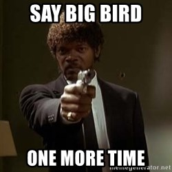 Jules Pulp Fiction - SAY BIG BIRD ONE MORE TIME