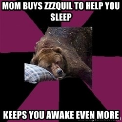 Sleep Disorder Grizzly - Mom Buys Zzzquil to help you sleep keeps you awake even more