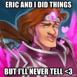 Pink Taric - Eric and I did things But i'll Never tell <3