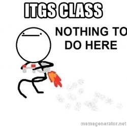Nothing To Do Here (Draw) - ITGS CLASS