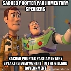 ORIGINAL TOY STORY - sacked poofter parliamentary speakers sacked poofter parliamentary speakers everywhere   in the gillard government