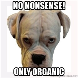 stahp guise - No nonsense! only organic
