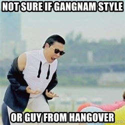 Gangnam Style - Not sure if gangnam style or guy from hangover