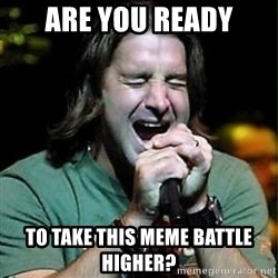 Scott Stapp - ARE YOU READY TO TAKE THIS MEME BATTLE HIGHER?