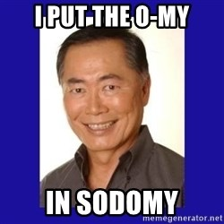 George Takei - I put the o-my in sodomy