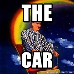 Bed Time Hitler - the car