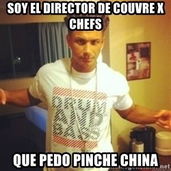 Drum And Bass Guy - soy el director de couvre x chefs QUE PEDO PINCHE CHINA