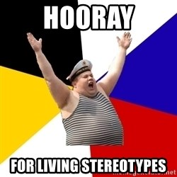 Patriot - hooray for living stereotypes