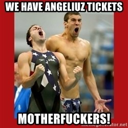 Ecstatic Michael Phelps - We HAve Angeliuz tickets motherfuckers!