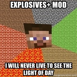 Minecraft Guy - explosives+ mod i will never live to see the light of day