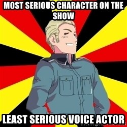 Success Germany - Most serious character on the show Least serious voice actor