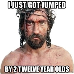 Masturbation Jesus - I just got jumped By 2 Twelve year olds