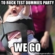 little girl swing - To Rock Test Dummies party WE GO
