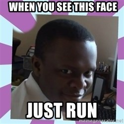 KSI -  when you see this face just run