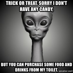 HetaOni Steve - Trick or treat. sorry I don't have any candy, but you can purchase some food and drinks from my toilet.