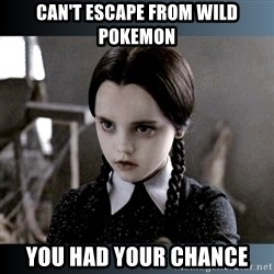 Vandinha Depressao - Can't escape from wild pokemon you had your chance