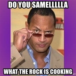The Rock Cooking - Do you samellllla What the Rock is cooking