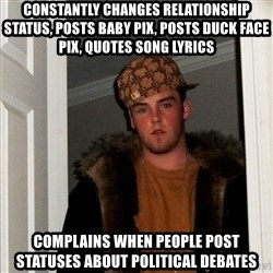 Scumbag Steve - Constantly changes relationship status, posts baby pix, posts duck face pix, quotes song lyrics complains when people post statuses about political debates