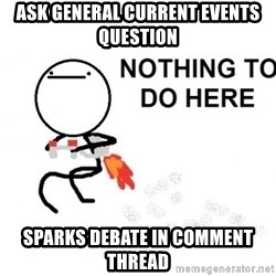 Nothing To Do Here (Draw) - Ask general current events question sparks debate in comment thread