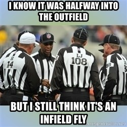 NFL Ref Meeting - I know it was halfway into the outfield But I still think It's an Infield fly