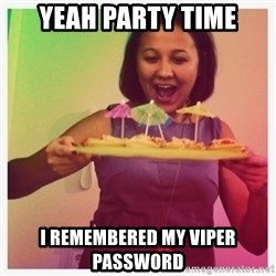 Typical_Ksyusha - Yeah party time i remembered my Viper password