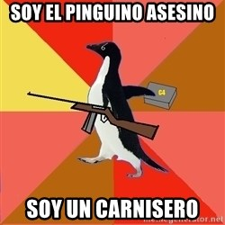 Socially Fed Up Penguin - soy el pinguino asesino soy un carnisero