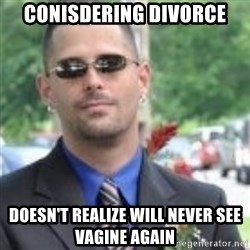 ButtHurt Sean - Conisdering DIVORCE doesn't realize will never see Vagine again