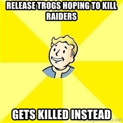 Fallout 3 - release trogs hoping to kill raiders gets killed instead