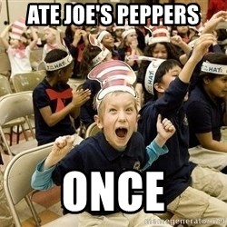 Super Excited Kid - AtE Joe's peppers once