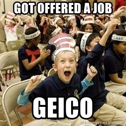 Super Excited Kid - got offered a job geico