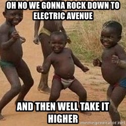 african children dancing - oh no we gonna rock down to electric avenue  and then well take it higher