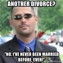 "ButtHurt Sean - Another divorce? ""no, I've never been married before, ever!"""