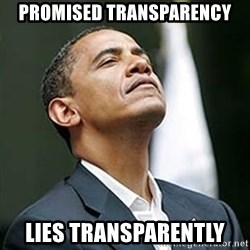 Pretentious Obama - promised transparency lies transparently