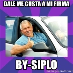 Perfect Driver - dale me gusta a mi firma by-siplo