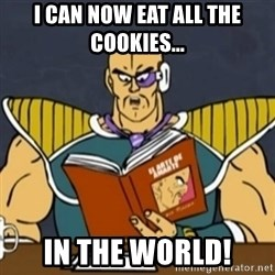 El Arte de Amarte por Nappa - I CAN NOW EAT ALL THE COOKIES... IN THE WORLD!