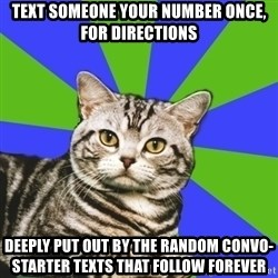 Introvert Cat - TEXT SOMEONE YOUR NUMBER ONCE, FOR DIRECTIONS DEEPLY PUT OUT BY THE RANDOM CONVO-STARTER TEXTS THAT FOLLOW FOREVER
