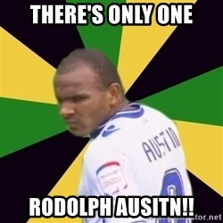 Rodolph Austin - THERE'S ONLY ONE RODOLPH AUSITN!!