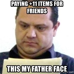dubious history teacher - paying +11 items for friends this my father face