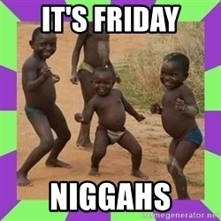 african kids dancing - IT's FRIDAY Niggahs