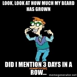 Drew Pickles: The Gayest Man In The World - LOOK, LOOK AT HOW MUCH MY BEARD HAS GROWN DID I MENTION 3 DAYS IN A ROW...