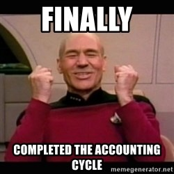 Picard yes - FINALLY COMPLETED THE ACCOUNTING CYCLE