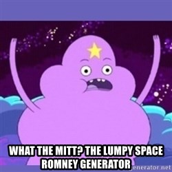 lsp -  What the Mitt? the Lumpy Space Romney Generator