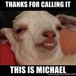 10 goat - thanks for calling it this is michael