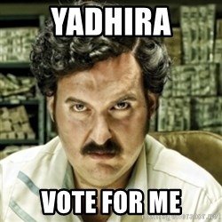 escobar el patron del mal - YaDhira Vote for me