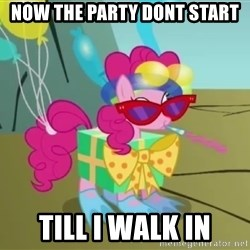 pinkie pie dragonshy - now the party dont start till i walk in